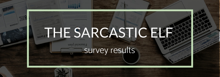 The Sarcastic Elf Survey Results