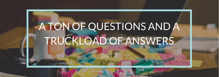 A Ton of Questions and a Truckload of Answers (part2)