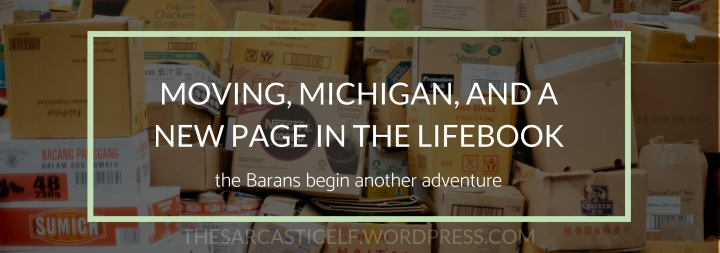 Moving, Michigan, and a New Page in the Lifebook