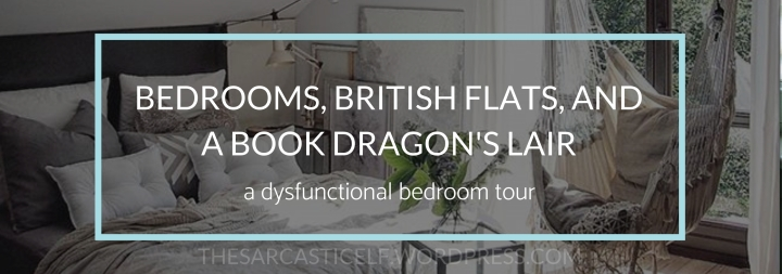 Bedrooms, British Flats, and a Book Dragon's Lair // a dysfunctional bedroom tour