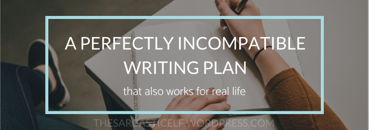 A Perfectly Incompatible WritingPlan