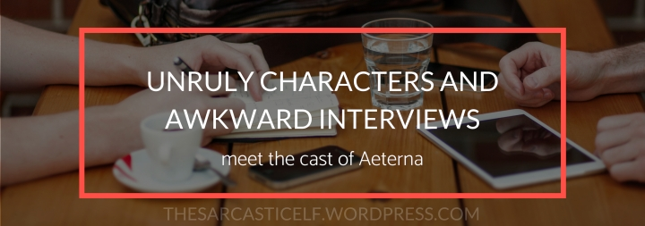 Unruly Characters and Awkward Interviews // meet the cast of Aeterna