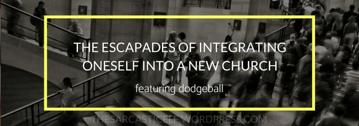 The Escapades of Integrating Oneself into a New Church