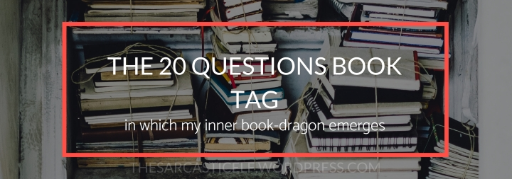 The 20 Questions Book Tag // in which my inner book-dragon emerges