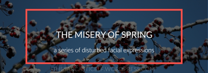 The Misery of Spring // a series of disturbed facial expressions