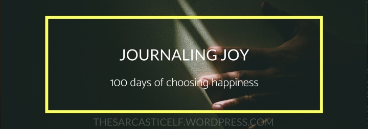 Journaling Joy // 100 days of choosing happiness