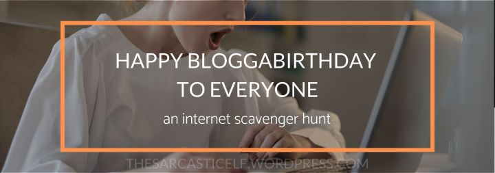 Happy Bloggabirthday to Everyone // an internet scavenger hunt