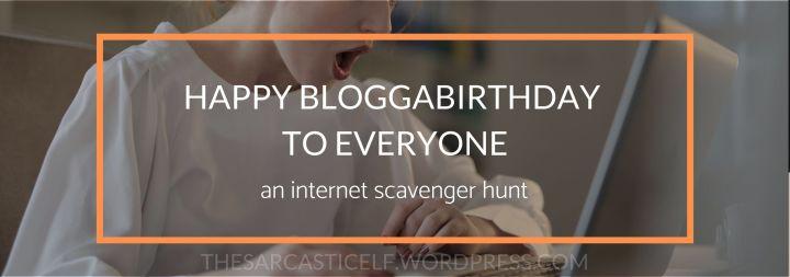Happy Bloggabirthday to Everyone // an internet scavengerhunt